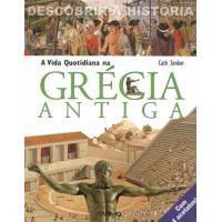 A Vida Quotidiana na Grécia Antiga