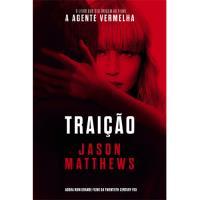 Trilogia Red Sparrow - Livro 1: Traição