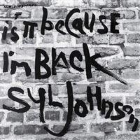Is It Because Im Black - 50Th Anniversary Edition - LP 12''