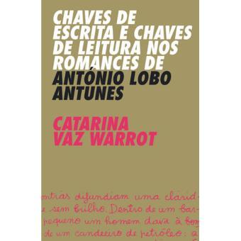 Chaves de Escrita e Chaves de Leitura nos Romances de António Lobo Antunes
