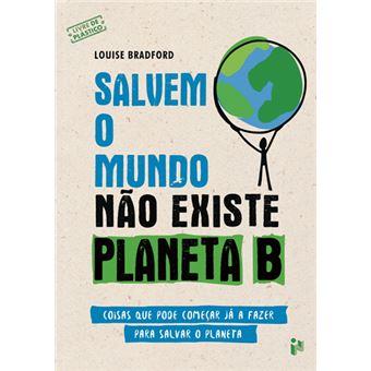 Salvem o Mundo: Não Existe Planeta B
