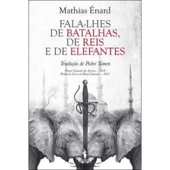 Fala-lhes de Batalhas, de Reis e de Elefantes