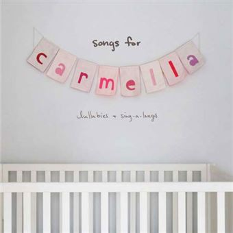 Songs for Carmella: Lullabies & Sing-a-Longs - CD