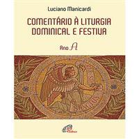 Comentário à Liturgia Dominical e Festiva - Ano A