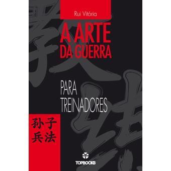 931e3b760 A Arte da Guerra Para Treinadores - Rui Vitória - Compra Livros na ...