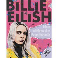 Billie Eilish - The Ultimate Fan Book