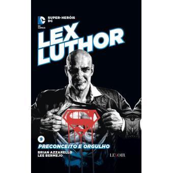 Lex Luthor: Preconceito e Orgulho
