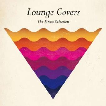 Lounge Covers - The Finest Selection 2016 (3CD)