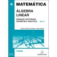 Álgebra Linear - Livro 2: Espaços Vectoriais e Geometria Analítica