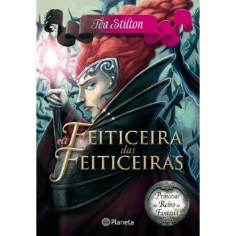 Princesas do Reino da Fantasia - Livro 13: A Feiticeira das Feiticeiras