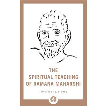 The Spiritual Teaching Of Ramana Maharshi