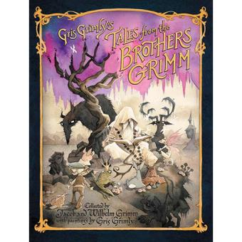 Gris Grimly's Tales From the Brothers Grimm