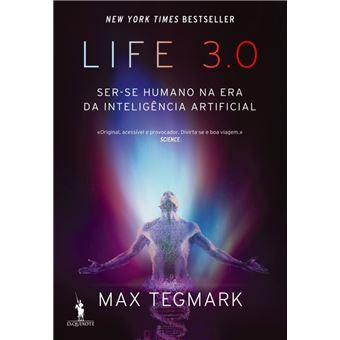 Life 3.0   Ser-se Humano na Era da Inteligência Artificial