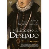 O Regresso do Desejado - Livro 1: A Ascensão