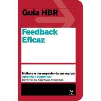 Guia Harvard Business Review: Feedback Eficaz