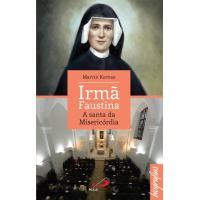 Irmã Faustina: A Santa da Misericórdia