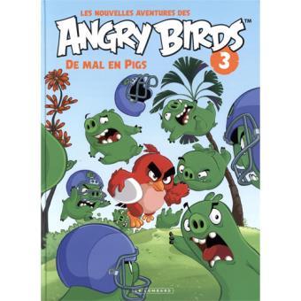 Les Nouvelles Aventures des Angry Birds - Livre 3: De Mal en Pigs