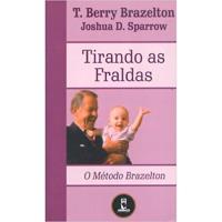 O Método Brazelton: Tirando as Fraldas