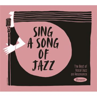 Sing a Song of Jazz: The Best of Vocal Jazz - CD