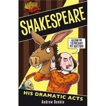 William shakespeare: his dramatic a