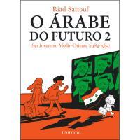 O Árabe do Futuro - Livro 2: Ser Jovem no Médio Oriente 1984-1985