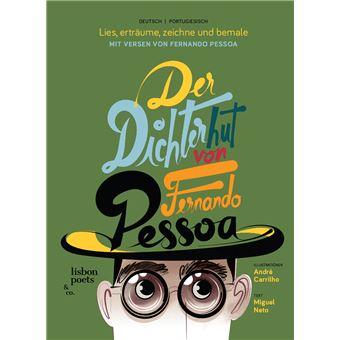 Der Dichterhut von Fernando  Pessoa / O Chapéu de Poeta de Fernando Pessoa