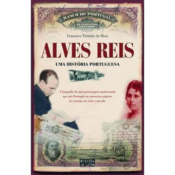 Alves Reis – Uma História Portuguesa