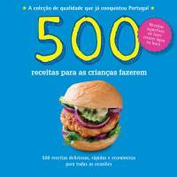500 Receitas: Para as Crianças Fazerem