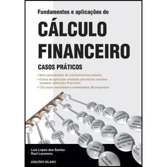 Fundamentos e Aplicações do Cálculo Financeiro