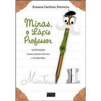 Minas, o Lápis Professor