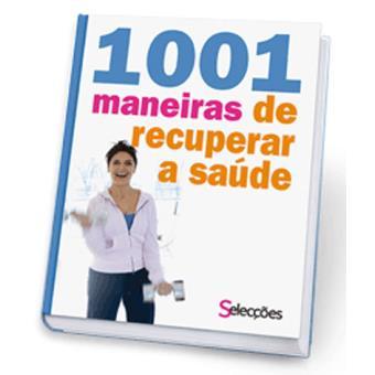 1001 Maneiras de Recuperar a Saúde
