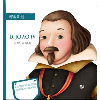 Viva o Rei - D. João IV, o Restaurador