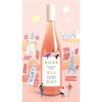 Rose all day: the essential guide t