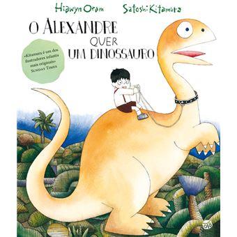 Alexandre Quer Um Dinossauro