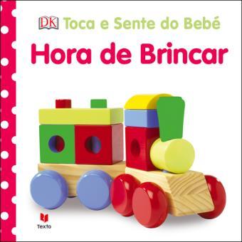 Toca e Sente do Bebé: Hora de Brincar