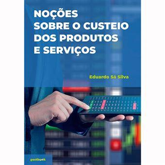 Noções sobre o Custeio dos Produtos e Serviços