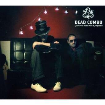 Dead Combo - Vol. 2: Quando a Alma não é Pequena