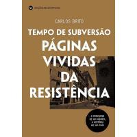 Tempo de Subversão: Páginas Vividas da Resistência