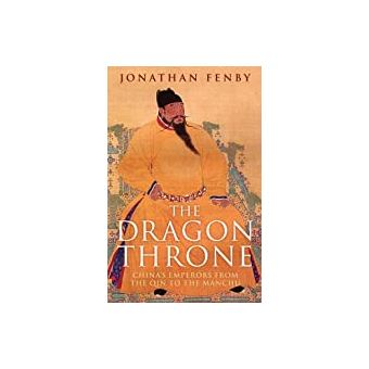 Dragon Throne: China's Emperors from the Qin to the Manchu.Dragon Throne: China's Emperors from the Qin to the Manchu.