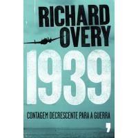 1939 - Contagem Decrescente para a Guerra