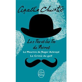 Les Tics et les Toc de Poirot: Le Meurtre de Roger Ackroyd + Le Crime du Golf
