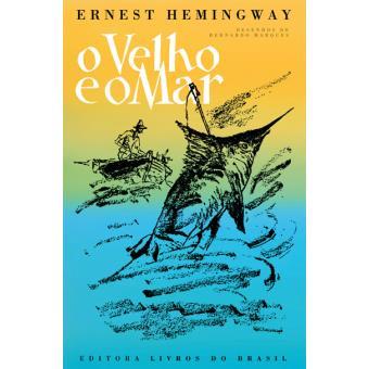 O Velho e o Mar - Ernest Hemingway, Bernardo Marques