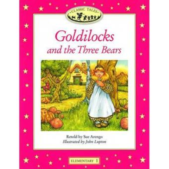 Classic Tales - Goldilocks and the Three Bears -Elementary Level 1