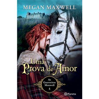 As Guerreiras Maxwell - Livro 5: Uma Prova de Amor