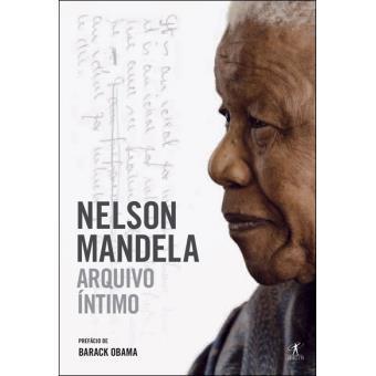 Nelson Mandela - Arquivo Íntimo