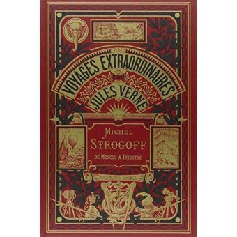Voyages Extraordinaires - Livre 1: Michel Strogoff de Moscou a Irkoutsk
