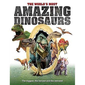 World's most amazing dinosaurs