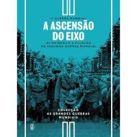 Segunda Guerra Mundial - Livro 1: A Ascenção do Eixo