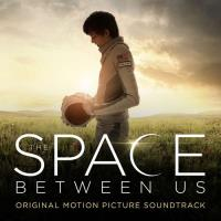 BSO The Space Between Us (Original Motion Picture Score)