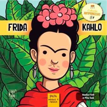 Antiprincesas - Livro 1: Frida Kahlo